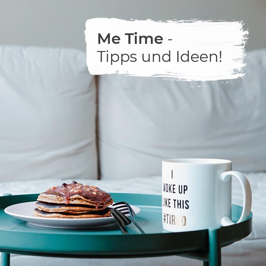 Tipps und Ideen für deine Me Time